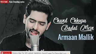 Chand Chupa Badal Mein Unplugged cover Lyrics    Arman Malik   Hum Dil De Chuke Sanam