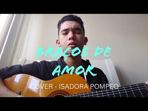 Braços de Amor - Isadora Pompeo Cover - Pedro Aguiar