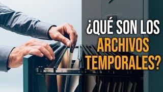 ¿Qué son los Archivos Temporales?