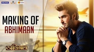 Making of Abhimaan | ABHIMAAN | JEET | SUBHASHREE | SAYANTIKA | RAJ CHAKRABORTY