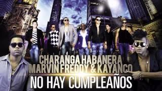 CHARANGA HABANERA, MARVIN FREDDY & KAYANCO - No Hay Cumpleaños (Official Web Clip)