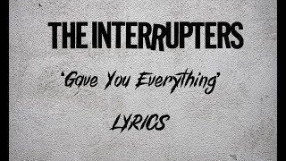 Gambar cover The Interrupters - Gave You Everything Lyrics