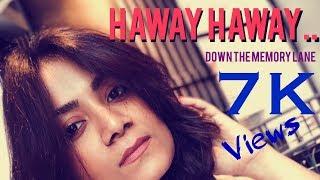 Haway haway - Down the memory lane [HD] - Oly Sen Sarma