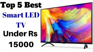 Top 5 Best Smart LED TV Under Rs 15000 | Best Smart Led TV's 2018 In India