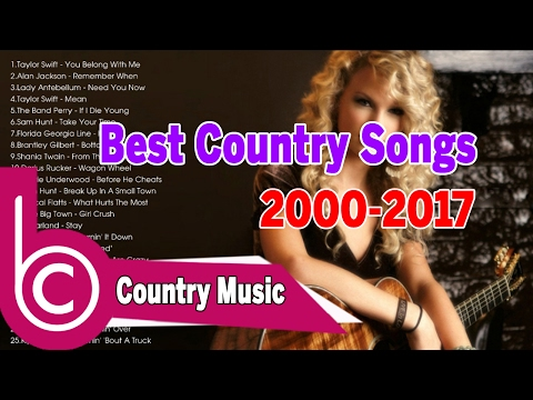 Best country songs 2000-2017 - Classic Country Music 2017 - Old Country Music of All Time