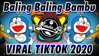 Download Lagu DJ VIRAL TIKTOK DORAEMON BALING BALING BAMBU FULL BASS 🎶 DJ TIK TOK TERBARU 2020 mp3