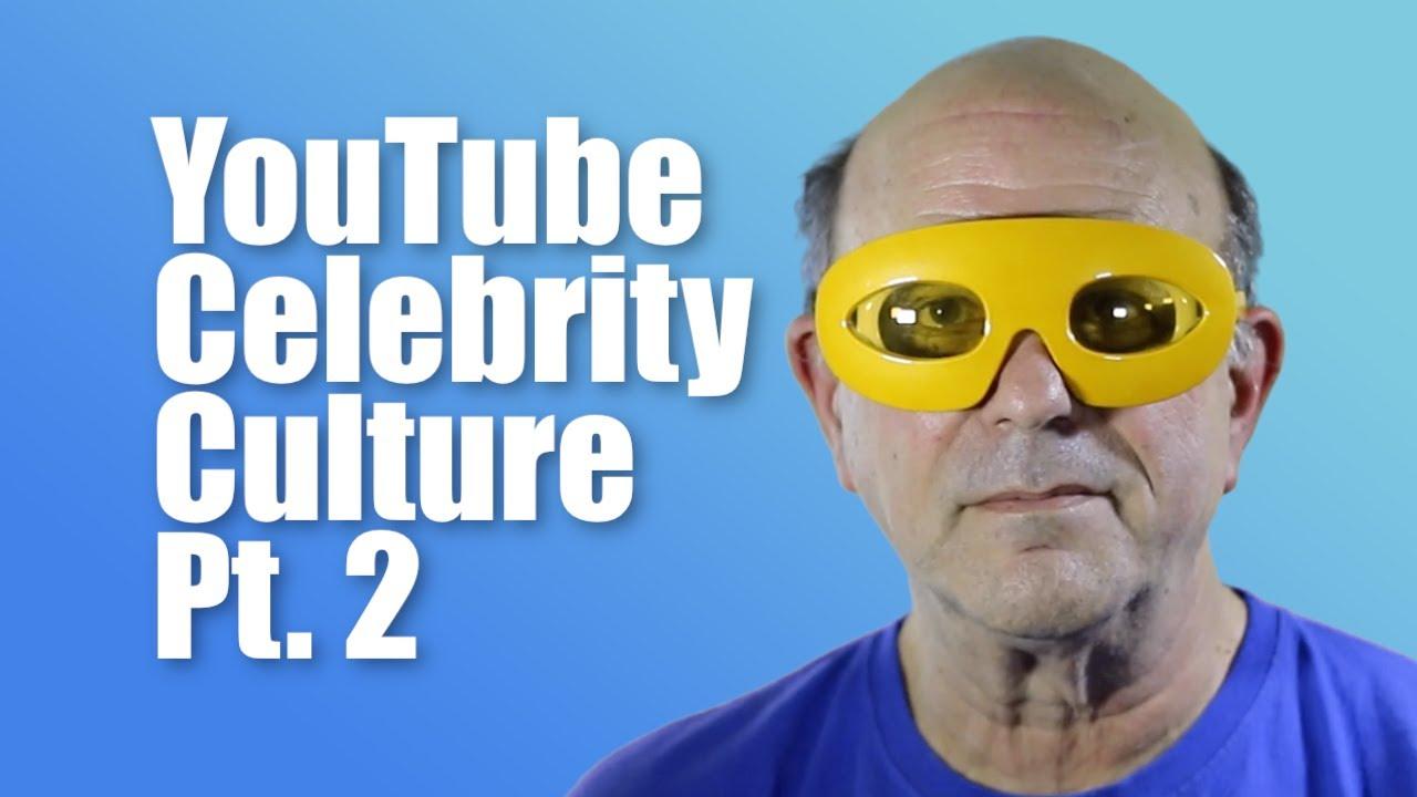 Download YouTube Celebrity Culture (Pt. 2)