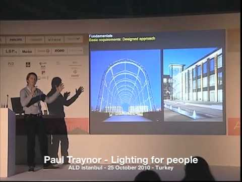 Paul Traynor - Lighting for people - ALD Istanbul 2010