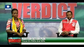 Elections: Focus On People Living With Disabilities And IDPs Pt.2 |The Verdict|
