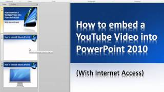 Video How to embed a YouTube video into PowerPoint 2010 (Internet Access) download MP3, 3GP, MP4, WEBM, AVI, FLV Maret 2018