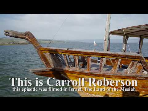 This is Carroll Roberson - New Episode, from Israel, the Land of the Bible