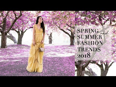 Spring Summer Fashion Trends and Styles 2018