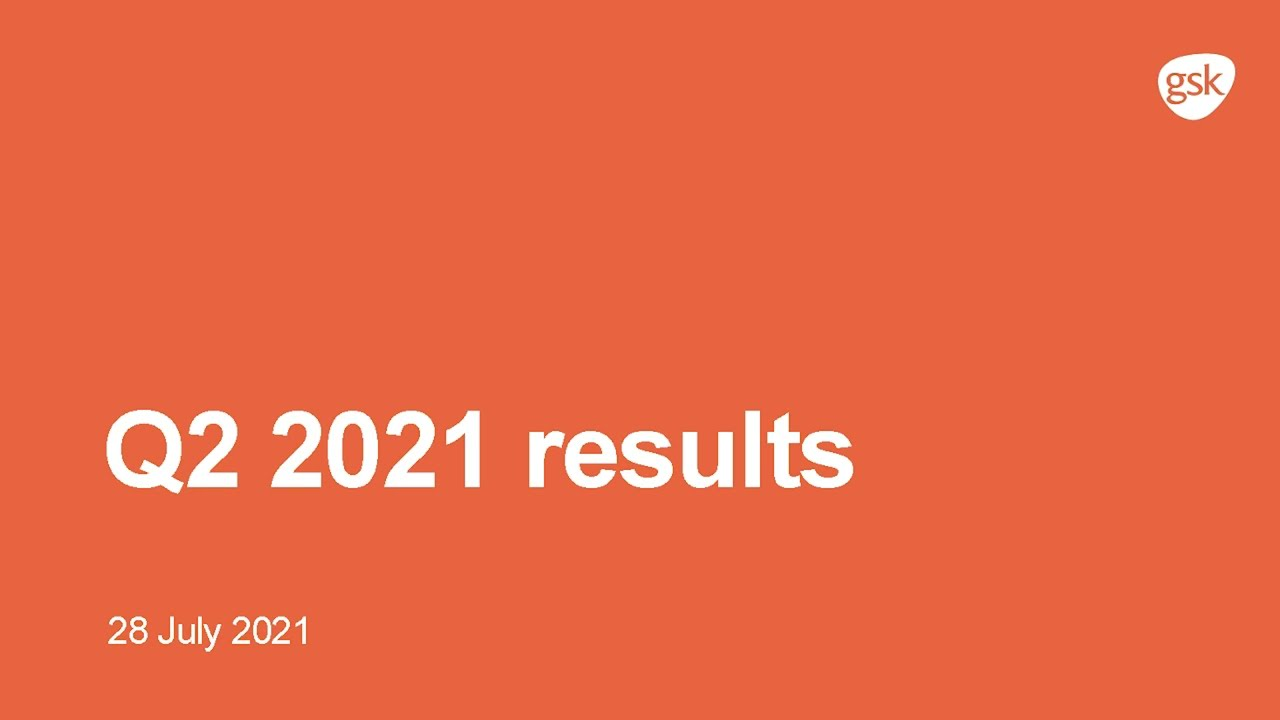 GSK Q2 2021 Results Webcast