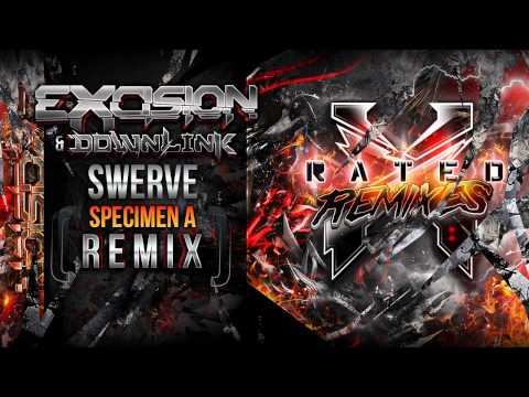 Excision & Downlink - Swerve (Specimen A Remix) - X Rated Remixes