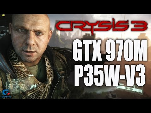 Crysis 3 - GTX 970M 6Gb - Gigabyte P35W-V3 Gaming Laptop