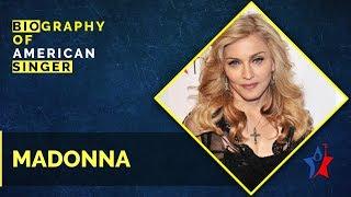 Madonna Short Biography In English - American Singer