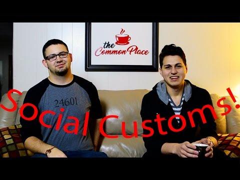 Social Customs- TCP ep. 3