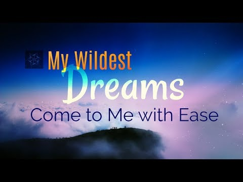 My Wildest Dreams Come to Me with Ease | Subliminal Affirmations for Success and Abundance