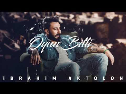 İbrahim Aktolon - Oyun Bitti