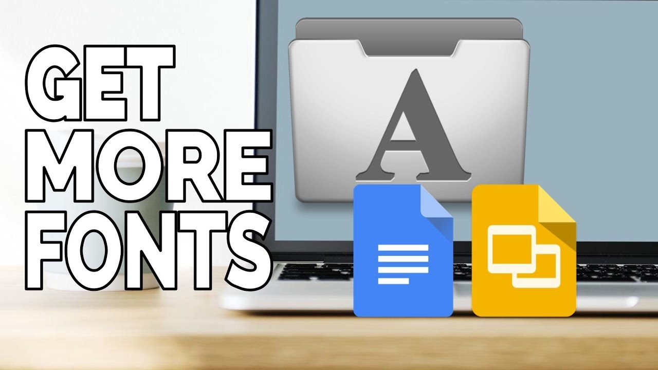 Get More Fonts for Google Docs and Slides