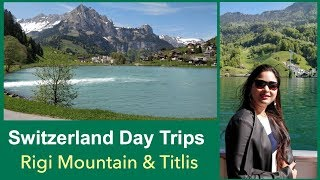 Bollywood in Switzerland || Day Trips from Lucerne || Rigi Mountain || Titlis