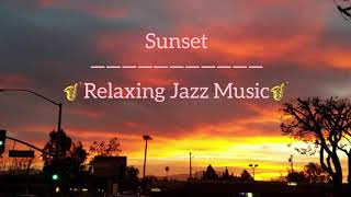 Relaxing Sunset Jazz Music/Smooth Jazz Music Background & Music For Study-Cafe Music