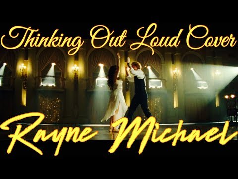 "ed-sheeran---""thinking-out-loud""-(live-performance-cover)-by-rayne-michael"