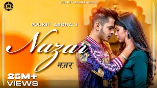 Nazar (Full song) | Pulkit Arora | Latest Haryanvi Song Haryanvi 2019