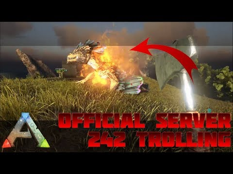 ARK OFFICIAL SERVER 242 Trolling | NEW