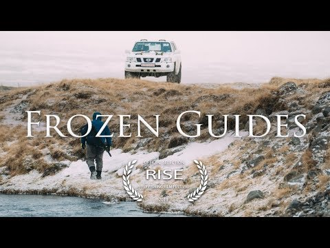 Frozen Guides (Full Film) - Official Selection, RISE Fly Fishing Film Festival 2019