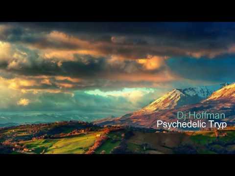 Dj Hoffman - Psychedelic Tryp Set (HD)