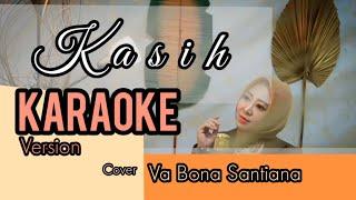 KASIH - KARAOKE FEMALE - ERMI KULIT - KARAOKE VA BONA SANTIANA VERSION