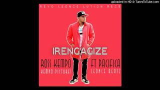IRENGAGIZE by ROSS KEMPO  (official audio)