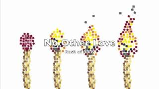 Rush Of Fools - No Other Love
