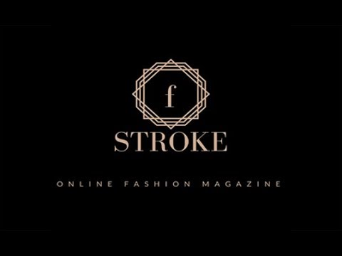 Online Fashion Magazine | FStroke | Fashion Videos
