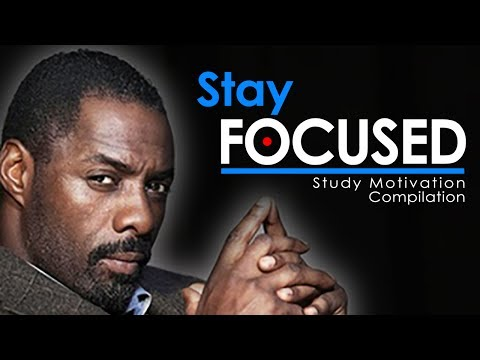 STAY FOCUSED – Motivational Video Compilation for Success in Life & Studying 2017