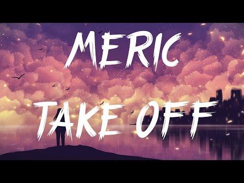 Meric - Take Off (feat. Paul Rey)(Lyrics / Lyric Video)