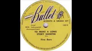 Five Bars - To Make A Long Story Shorter - Bullet 1009 - (1947)