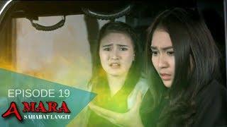 Amara Sahabat Langit - Episode 19 | Sinetron 2017