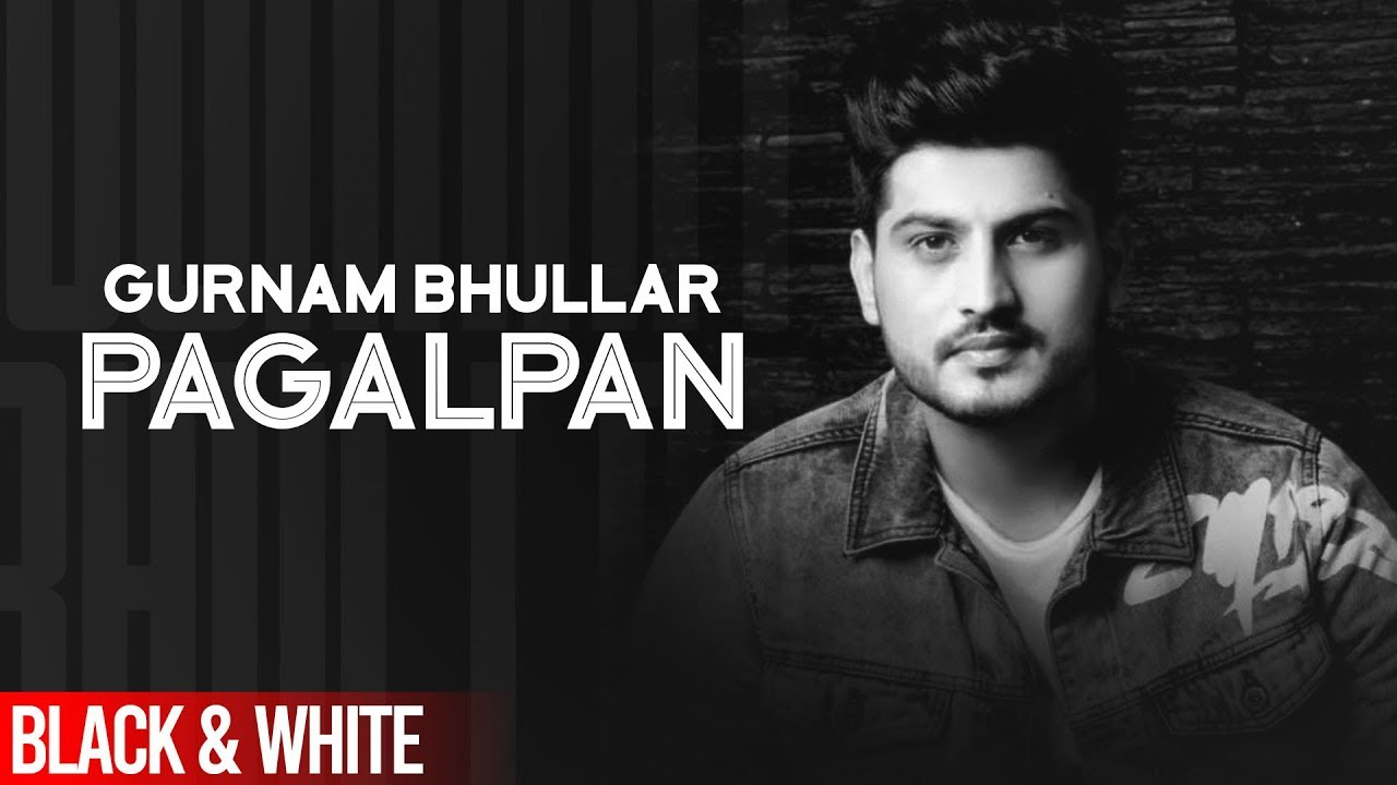Pagalpan (Official B&W Video) | Gurnam Bhullar | Sargun Mehta | Jhalle | Latest Punjabi Songs 20