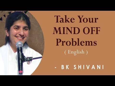 Take Your MIND OFF Problems: BK Shivani At San Francisco (English)