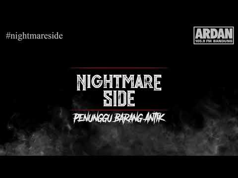 HANTU BARANG ANTIK [NIGHTMARE SIDE OFFICIAL 2018] - ARDAN RADIO