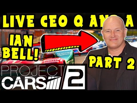 CEO IAN BELL LIVE Q AND A: Project Cars 2 Gameplay Live Stream with Chat