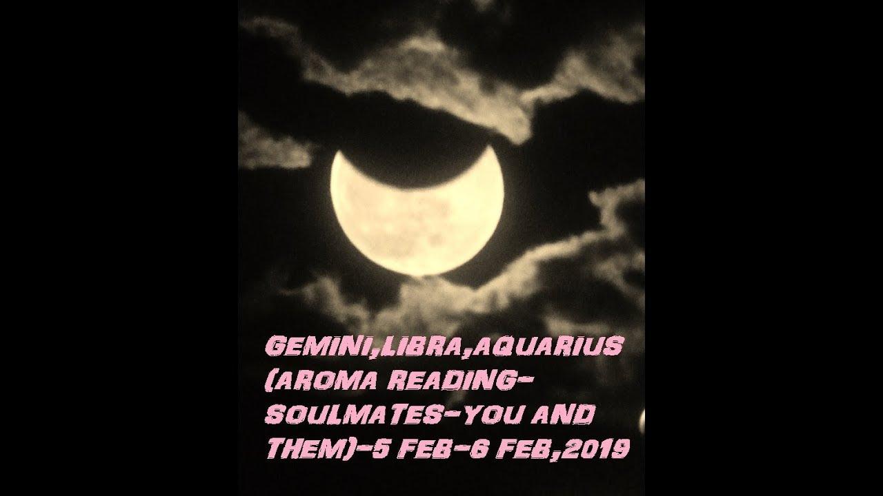 GEMINI,LIBRA,AQUARIUS(AROMA READING-SOULMATES-YOU AND THEM)-5 FEB-6 FEB,2019