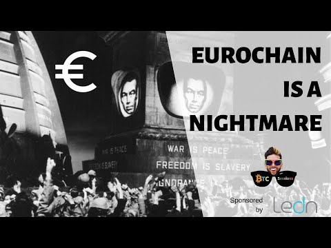 EUROchain – An Orwellian Nightmare | Coinfloor Goes Bitcoin Only | Kraken Acquires Circle OTC