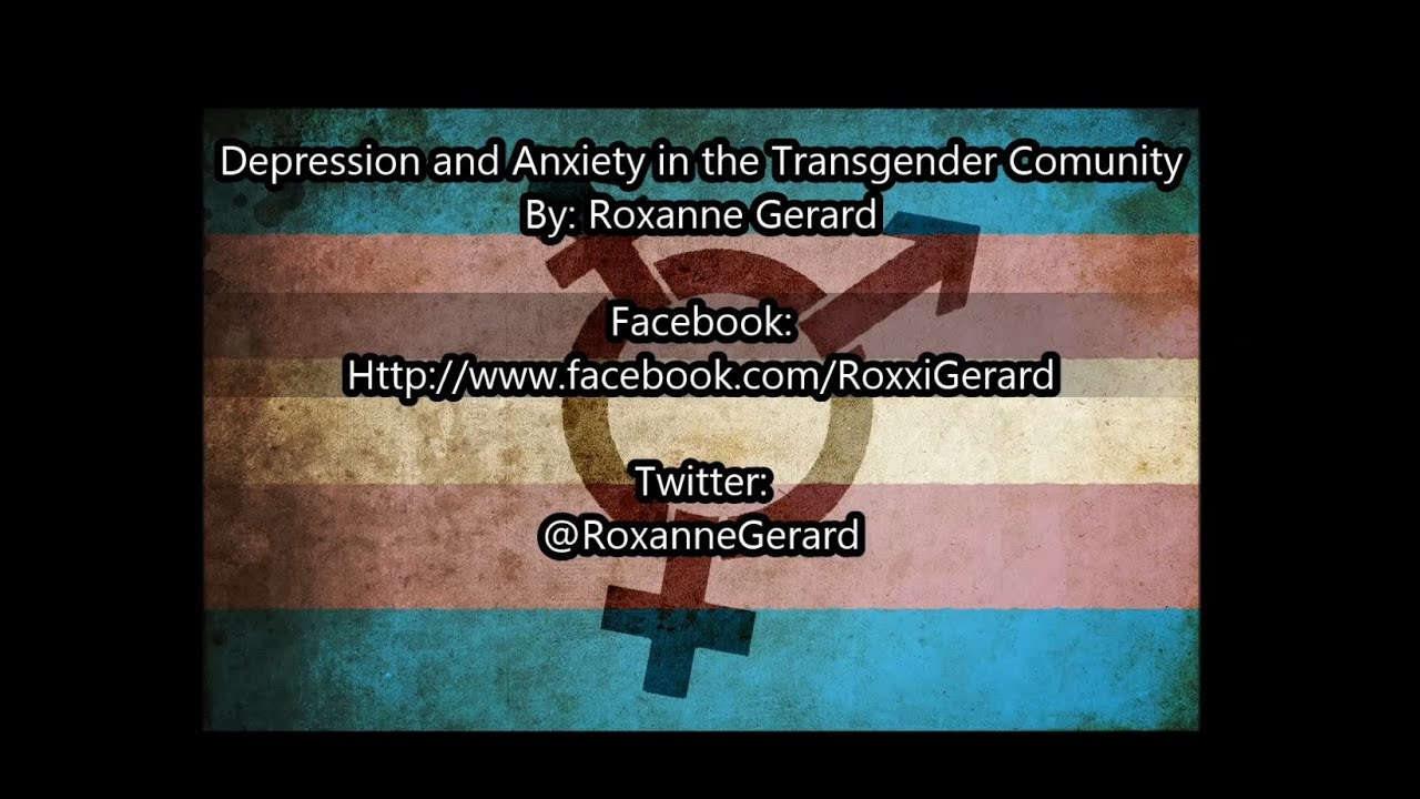 depression and anxiety in the transgender community youtubedepression and anxiety in the transgender community