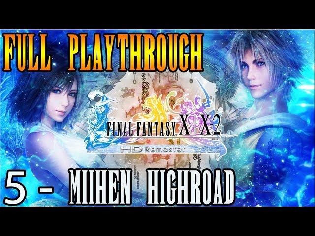 Final Fantasy X Playthrough || Chapter 5: Mi'ihen Highroad
