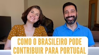 Como o brasileiro pode contribuir para Portugal