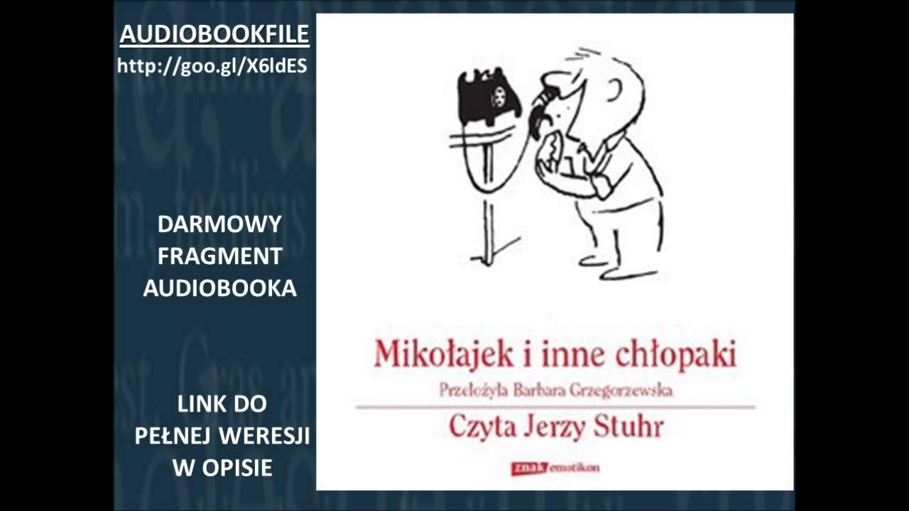Mikołajek I Inne Chłopaki Czyta Jerzy Stuhr René Goscinny Youtube