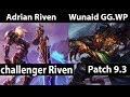 [ Adrian Riven ] Riven vs Tryndamere [ d Wunaid ] Top - Adrian Riven Ranked Flex IRON I - Patch 9.3